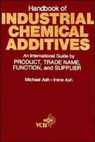 Handbook of Industrial Chemical Additives: An International Guide by Product, Trade Name Function, and Supplier (Hardback)