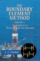 The Boundary Element Method, Volume 1: Applications in Thermo-Fluids and Acoustics (Hardback)