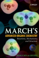 March's Advanced Organic Chemistry: Reactions, Mechanisms, and Structure (Hardback)