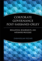 Corporate Governance Post-Sarbanes-Oxley: Regulations, Requirements, and Integrated Processes (Hardback)