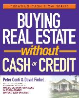 Buying Real Estate Without Cash or Credit - Creating Cash Flow Series (Paperback)