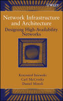 Network Infrastructure and Architecture: Designing High-Availability Networks (Hardback)