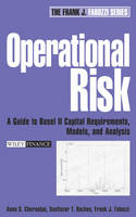 Operational Risk: A Guide to Basel II Capital Requirements, Models, and Analysis - Frank J. Fabozzi Series (Hardback)