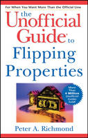 The Unofficial Guide to Flipping Properties - Unofficial Guides (Paperback)