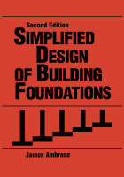 Simplified Design of Building Foundations - Parker/Ambrose Series of Simplified Design Guides (Hardback)