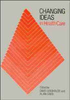 Changing Ideas in Health Care (Paperback)