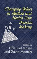 Changing Values in Medical and Healthcare Decision-Making (Hardback)