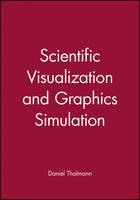 Scientific Visualization and Graphics Simulation (Hardback)