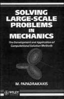 Solving Large-scale Problems in Mechanics: The Development and Application of Computational Solution Methods (Hardback)