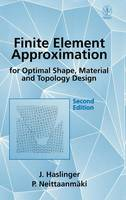Finite Element Approximation for Optimal Shape, Material and Topology Design (Hardback)