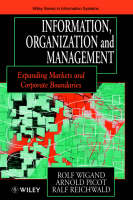 Information, Organization and Management: Expanding Markets and Corporate Boundaries - John Wiley Series in Information Systems (Hardback)