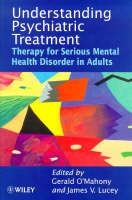 Understanding Psychiatric Treatment: Therapy for Serious Mental Health Disorder in Adults (Paperback)