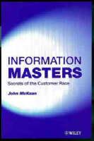 Information Masters: Secrets of the Customer Race (Hardback)