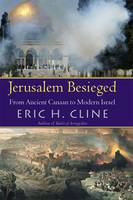 Jerusalem Besieged: From Ancient Canaan to Modern Israel (Paperback)
