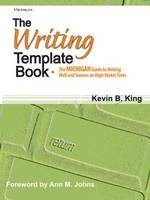 The Writing Template Book: The Michigan Guide to Writing Well and Success on High-Stakes Tests (Paperback)