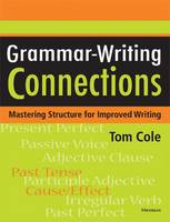 Grammar-writing Connections: Mastering Structure for Improved Writing (Paperback)