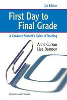 First Day to Final Grade: A Graduate Student's Guide to Teaching (Paperback)