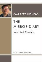 The Mirror Diary: Selected Essays - Poets on Poetry (Paperback)