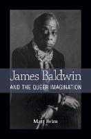James Baldwin and the Queer Imagination (Paperback)