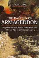 The Battles of Armageddon: Megiddo and the Jezreel Valley from the Bronze Age to the Nuclear Age (Paperback)