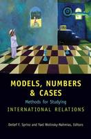 Models, Numbers, and Cases: Methods for Studying International Relations (Paperback)