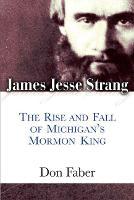 James Jesse Strang: The Rise and Fall of Michigan's Mormon King (Hardback)