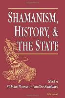 Shamanism, History and the State (Paperback)