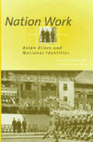 Nation Work: Asian Elites and National Identities (Paperback)