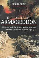The Battles of Armageddon: Megiddo and the Jezreel Valley from the Bronze Age to the Nuclear Age (Hardback)