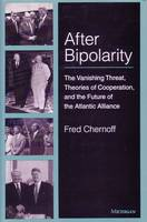 After Bipolarity: The Vanishing Threat, Theories of Cooperation and the Future of the Atlantic Alliance - Ann Arbor Books (Hardback)
