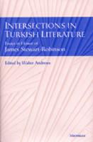 Intersections in Turkish Literature: Essays in Honour of James Stewart Robinson (Hardback)