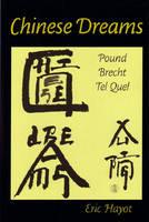 Chinese Dreams: Pound, Brecht, Tel Quel (Hardback)