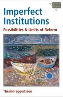 Imperfect Institutions: Possibilities and Limits of Reform - Economics, Cognition & Society (Hardback)
