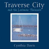 Traverse City and the Leelanau Peninsula: Hand-altered Polaroid Photographs (Hardback)