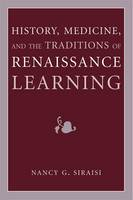 History, Medicine, and the Traditions of Renaissance Learning - Cultures of Knowledge in the Early Modern World (Hardback)