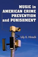 Music in American Crime Prevention and Punishment (Hardback)