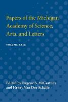 Papers of the Michigan Academy of Science Arts and Letters: Volume XXIX (Paperback)