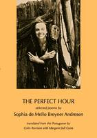 The Perfect Hour: Selected Poems by (Paperback)