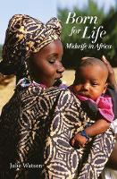 Born for Life: Midwife in Africa - Born for Life TWO (Paperback)