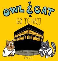 Owl & Cat Go To Hajj - Owl & Cat 5 (Hardback)