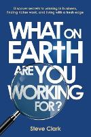 What on earth are you working for? (Paperback)
