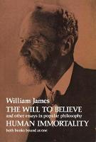 The Will to Believe and Human Immortality (Paperback)
