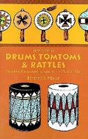 Drums, Tomtoms and Rattles