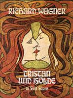 Tristan Und Isolde: In Full Score (Sheet music)