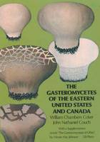 The Gasteromycetes of the Eastern United States and Canada (Paperback)