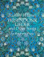 Wesendonk Lieder and Other Songs: For Voice and Piano (Book)