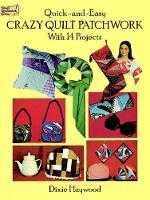 Quick Crazy Quilt Patchwork - Dover Quilting (Paperback)