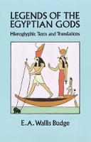 Legends of the Egyptian Gods: Hieroglyphic Texts and Translations - Egypt (Paperback)