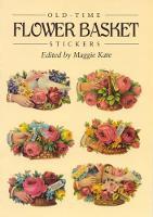 Old-Time Flower Basket Stickers: 16 Pressure-Sensitive Designs - Dover Stickers