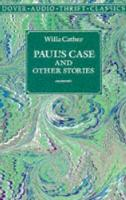 Paul's Case and Other Writings - Thrift Editions (Paperback)